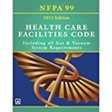 img - for NFPA 99: Health Care Facilities Code, 2012 Edition 1st edition by Nfpa (2011) Paperback book / textbook / text book