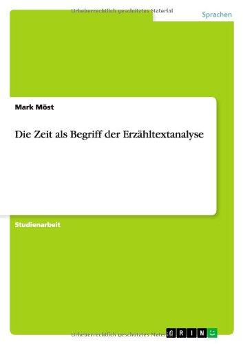 Die Zeit ALS Begriff Der Erzahltextanalyse (German Edition)