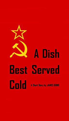 JAMES BOND - A Dish Best Served Cold (The Spy Book 1)