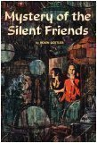 Mystery of the Silent Friends (Scholastic Book, TX 847) Robin Gottlieb, Al Brule and Mort Kunstler (Cover)