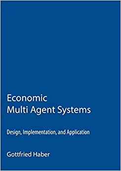 Economic Multi Agent Systems