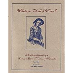Whatever Shall I Wear? A Guide to Assembling a Woman's Basic 18th C. Wardrobe
