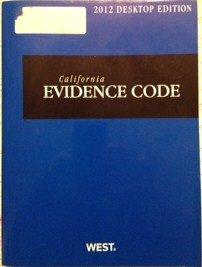 California Evidence Code, 2012 ed. (California Desktop Codes)