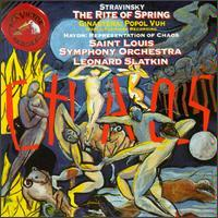 Stravinsky: Le Sacre du printemps; Ginastera: Popol Vuh; Haydn: The Creation: Representation of Chaos