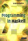 Programming in Haskell (0521692695) by Graham Hutton