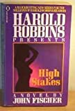 High Stakes (Harold Robbins presents) (0450411044) by Fischer, John