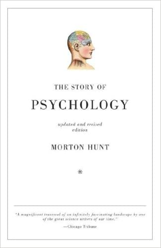 The Story of Psychology written by Morton Hunt
