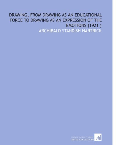 Drawing, From Drawing As an Educational Force to Drawing As an Expression of the Emotions (1921 )