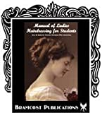 Manual of Ladies Hairdressing for Students - Over 35 Authentic Victorian Hairstyles With Instruction