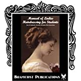Manual of Ladies Hairdressing for Students - Over 35 Authentic Victorian Hairstyles With Instruction ~ A. Mallemont