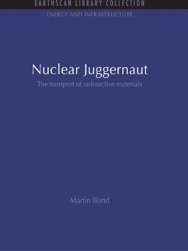 Nuclear Juggernaut: The transport of radioactive materials (Energy and Infrastructure Set)