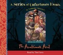 The Penultimate Peril: Complete & Unabridged