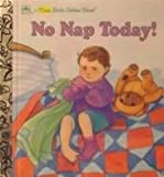 No Nap Today! (Little Golden Book)