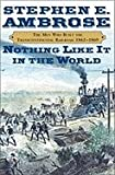 img - for Nothing Like It in the World Men Who Built the Transcontinental Railroad 1863 1869 [HC,2000] book / textbook / text book