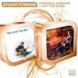Personal Worship/Say The Word STUART TOWNEND