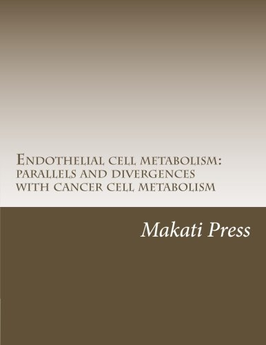 Endothelial cell metabolism: parallels and divergences with cancer cell metabolism PDF