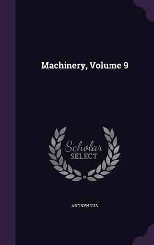 Machinery, Volume 9