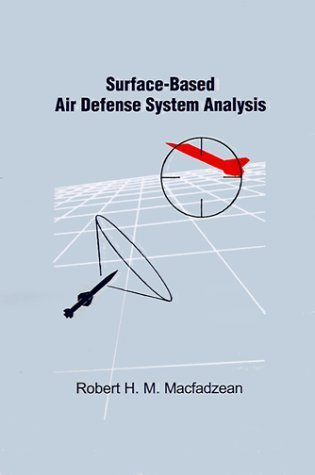 Surface-Based Air Defense System Analysis (Artech House Radar Library) By Robert H. M. Macfadzean (2000) Hardcover
