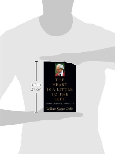 The Heart Is a Little to the Left: Essays on Public Morality