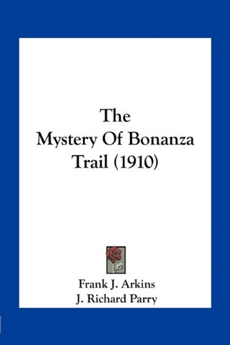 The Mystery of Bonanza Trail (1910)