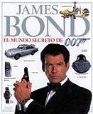 img - for James Bond - El Mundo Secreto de 007 (Spanish Edition) book / textbook / text book