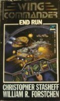 End Run (Wing Commander) by William R. Forstchen and Christopher Stasheff