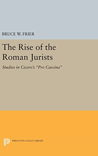 the-rise-of-the-roman-jurists-studies-in-ciceros-pro-caecina