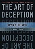 The Art of Deception: Controlling the Human Element of Security (076454280X) by Mitnick, Kevin D.