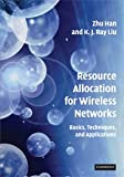 img - for Resource Allocation for Wireless Networks: Basics, Techniques, and Applications book / textbook / text book