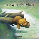 La Casita De Pelusa (Primeros Lectores) (Spanish Edition)