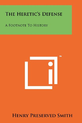 The Heretic's Defense: A Footnote to History
