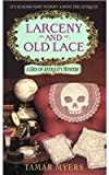 Larceny and Old Lace (A Den of Antiquity Mystery) (0380782391) by Myers, Tamar
