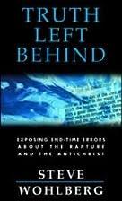 Truth left behind : revealing dangerous…