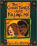 img - for Good Times Are Killing Me by Lynda Barry, Lynda Barry (Illustrator) book / textbook / text book