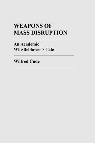 Weapons of Mass Disruption: An Academic Whistleblower's Tale
