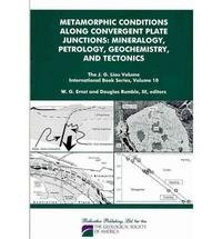 Metamorphic Conditions Along Convergent Plate Junctions: Mineralogy, Petrology, Geochemistry, and Tectonics (J. G. Liou Volume International Book Series)