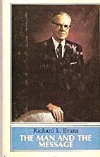 Richard L. Evans--the man and the message by…