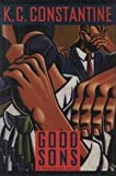 Good Sons (0892965444) by Constantine, K. C.