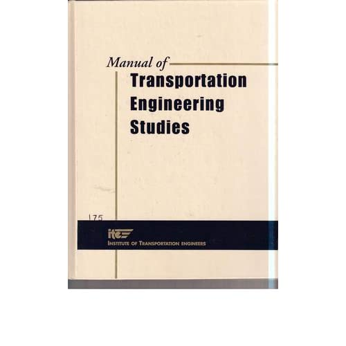 Manual of Transportation Engineering Studies H. Douglas Robertson, Joseph E. Hummer and Donna C. Nelson