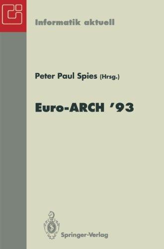 Europäischer Informatik Kongreß Architektur Von Rechensystemen Euro-Arch '93: München, 18.-19.Oktober 1993 (Informatik Aktuell) (German Edition)