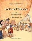 echange, troc Benoît De Saint-Chamas, Emmanuelle de Saint-Chamas - Contes de l'alphabet, tome 1 A à H. De l'Arbre qui marchait à la harpe aux Onze Voeux
