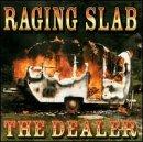 Raging Slab Dealer