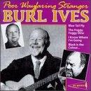 Burl Ives - Poor Wayfaring Stranger - Zortam Music