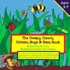 The Creepy, Crawly Critters, Bugs & Bees Book