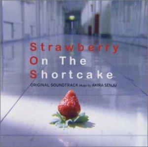 TBS系金曜ドラマ ストロベリー・オンザ・ショートケーキ オリジナル・サウンドトラック