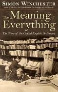 Image for Meaning of Everything : The Story of the Oxford English Dictionary