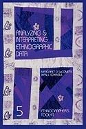 Analyzing and Interpreting Ethnographic Data...