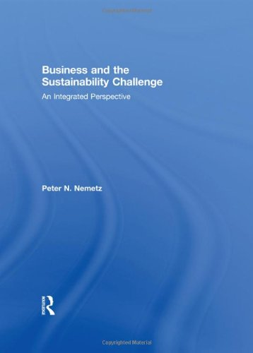Business and the Sustainability Challenge: An Integrated Perspective
