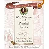 img - for Ben Franklin's Almanac of Wit, Wisdom, and Practical Advice: Useful Tips and Fascinating Facts for book / textbook / text book