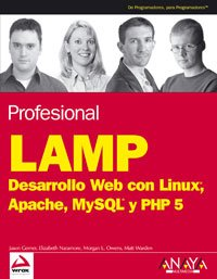 Profesional Lamp / Professional Lamp: Desarrollo Web Con Linux, Apache, Mysql Y Php 5 / Web Development With Linux, Apac